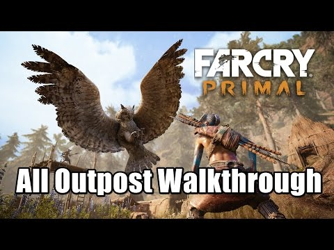 Far Cry Primal All Outpost Gameplay Walkthrough Location Guide