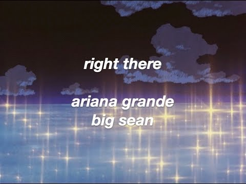 Download Ariana Grande - right there (lyric video) feat. Big Sean