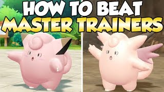 How To Beat Clefairy & Clefable Master Trainers Guide!