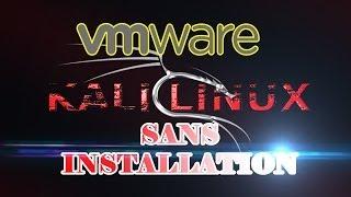Mettre Kali Linux sur Vmware SANS INSTALLATION