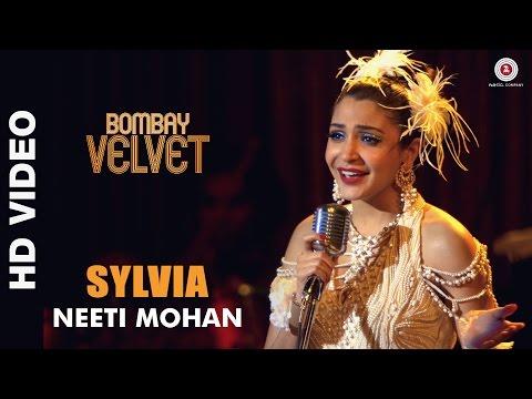 Sylvia - Bombay Velvet - Neeti Mohan - Amit Trivedi - Ranbir Kapoor | Anushka Sharma