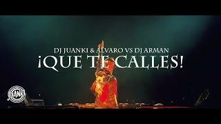 Dj Juanki & Alvaro vs Dj Arman - ¡QUE TE CALLES! [⬇️FREE DOWNLOAD⬇️]