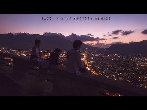 Bazzi - Mine (Heyder Remix) (Lyric Video)