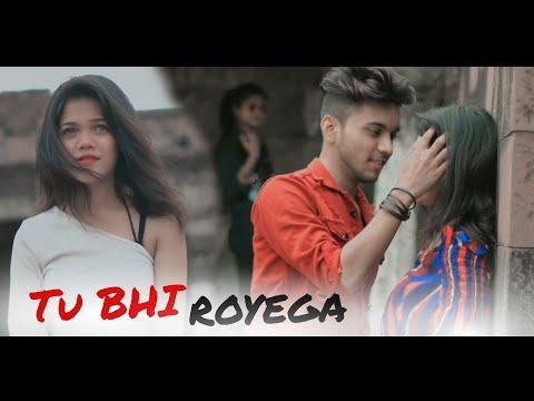 Tu Bhi Royega   Heart Touching Love Story   Sad Songs   latest Hindi Songs 2020   New Songs  