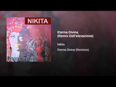 NIKITA - Eterna Divina (Remix Dell'elevazione) with intro poem