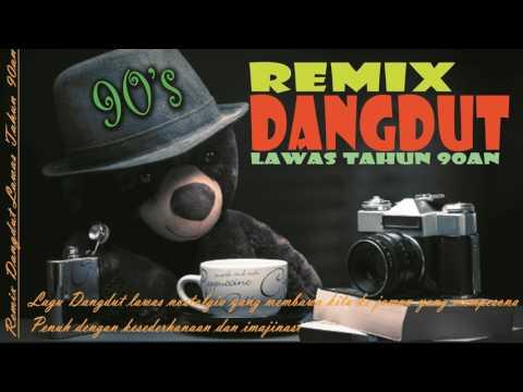 Remix DANGDUT Lawas Tahun 90an