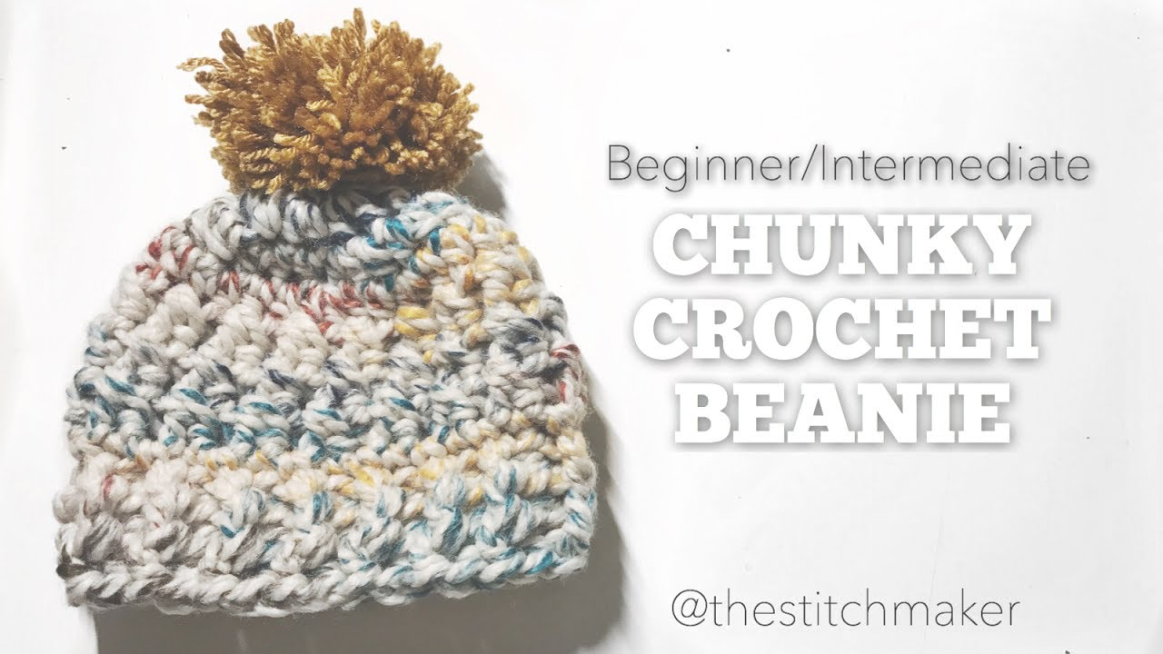 4c584d9f1ce Beginner Intermediate Chunky Crochet Beanie