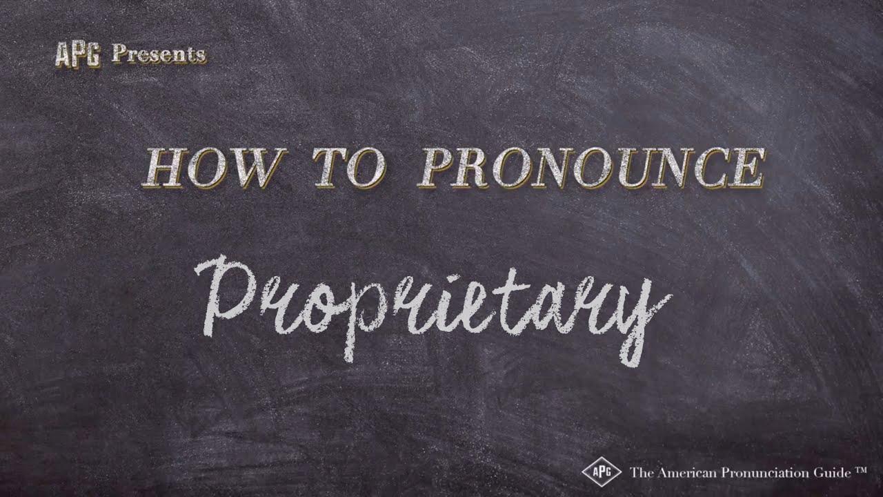 How to Pronounce Proprietary  Proprietary Pronunciation