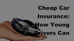 Cheap Car Insurance | How Young Drivers Can Improve Their Options - 2017 Vehicle Insurance Policy