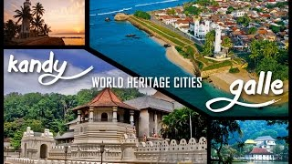 World Heritage cities in Sri Lanka part 1  ( Kandy and Galle )