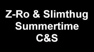 Z-Ro & Slim Thug - Summertime Slowed and Chopped