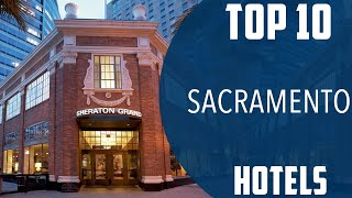 Top 10 Best Hotels To Visit In Sacramento USA - English