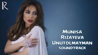 Munisa Rizayeva - Unutolmayman | Муниса - Унутолмайман (Yo'qotilgan jannat filmiga soundtrack)