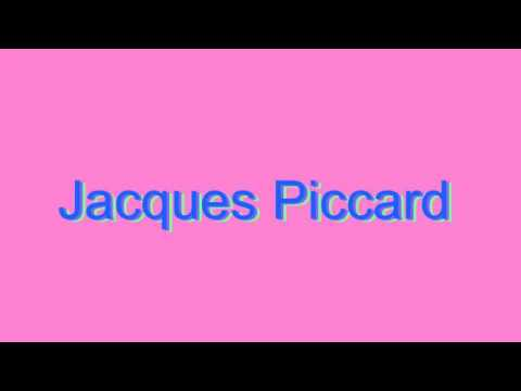 How to Pronounce Jacques Piccard