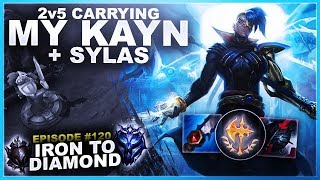 2v5 CARRYING WITH MY KAYN + Sylas - IRON TO DIAMOND!  | League of Legends