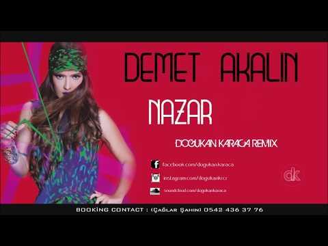 Demet Akalın - Nazar( Doğukan Karaca 2016 Remix)