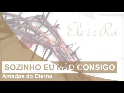Amados do Eterno | Sozinho eu não consigo | CD Amados do Eterno (2012)