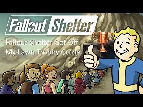 Fallout Shelter Get Off My Lawn Trophy Guide