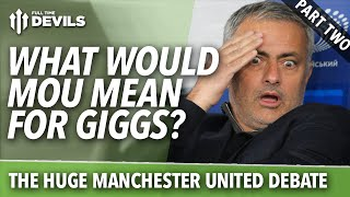 José Mourinho: The HUGE Manchester United Debate | Part Two