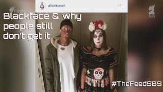 Blackface and why people still dont get it - The Feed