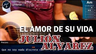 como tocar el amor de su vida julion alvarez acordes hd tutorial completo