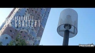 Cacahouete - La Gratte #1 I Daymolition