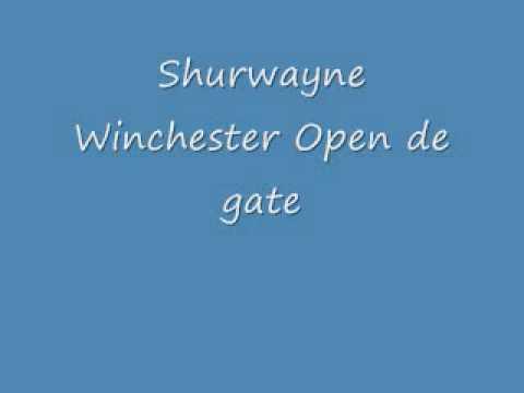 Shurwayne Winchester - Open de gate