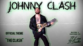 Johnny Clash - The Clash (Official Entrance Theme) Written by IT LIVES, IT BREATHES mp3
