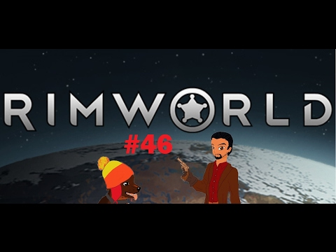 RimWorld (Alpha 16 w/mods) - Episode 46 (Final): Launch Sequence Engaged
