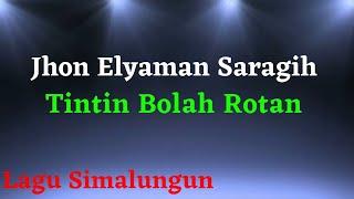 Gambar cover Tintin Bolah Rotan  - Jhon Eliaman Saragih  (Lirik)   Lagu Simalungun
