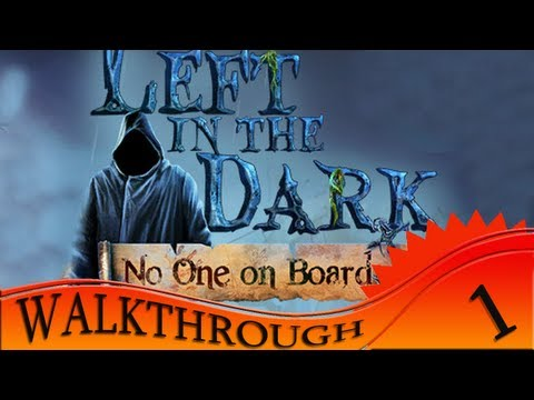 Left in the Dark: No One on Board - Walkthrough #1 | Begining