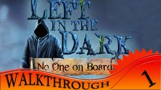 Left in the Dark: No One on Board - Walkthrough #1 | Begining