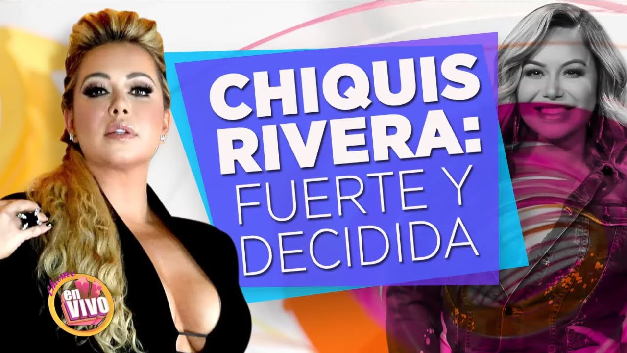 CHIQUIS RIVERA decidida a seguir con su vida y carrera   Chisme En Vivo