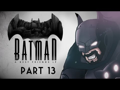Best Friends Play Batman: The Telltale Series (Part 13)