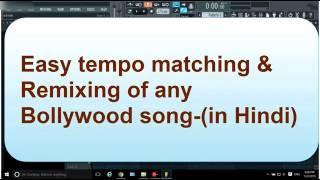 FL STUDIO 12 Easy tempo matching & Remixing of any Bollywood song- Hindi