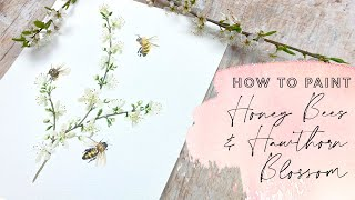 How to Paint Honey Bees and Hawthorn Blossom