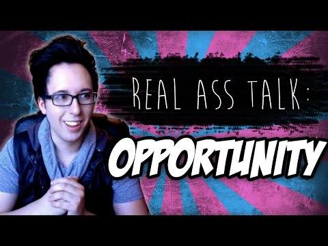 Opportunity: Real Ass Talk [Episode 7]
