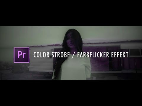 Color Strobe Adobe Premiere Pro CC 2017 Farbbalance Flacker Effect  Tutorial Deutsch