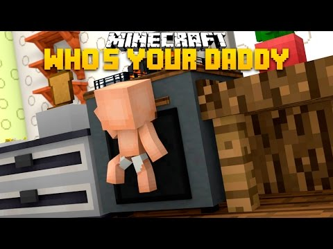 Minecraft - WHO'S YOUR DADDY? BABY SETS THE HOUSE ON FIRE!