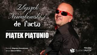 ZBYSZEK NOWAKOWSKI i DE FACTO - Piątek piątunio (Official Audio)