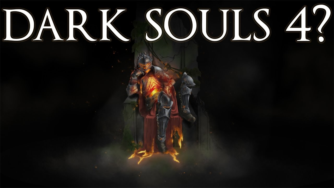 Dark Souls 4 Youtube