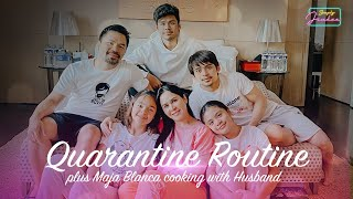 Quarantine Routine plus Maja Blanca cooking!