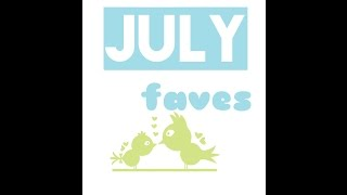 July Faves - VVPEACECANADA Thumbnail