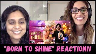 Born To Shine (Diljit Dosanjh) REACTION!! || G.O.A.T