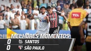 Santos 0 x 0 São Paulo | MELHORES MOMENTOS | Brasileirão (16/09/18)