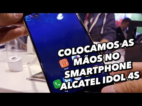 Colocamos As Mãos No Smartphone Alcatel Idol 4S [Hands On] - MWC 2016