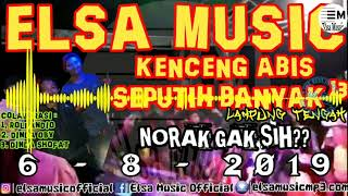 Download lagu KENCENG ABIS ELSA MUSIC LIVE SEPUTIH BANYAK 13 MP3