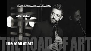 Makis Tsikos ''The Moment of Bolero'' Official song 2019