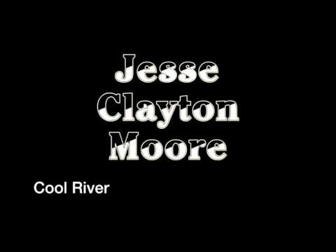 Cool River   Jesse Clayton Moore