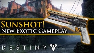 Destiny 2 Gameplay - New Sunshot Exotic Handcannon Gameplay! The Fatebringer of Destiny 2!